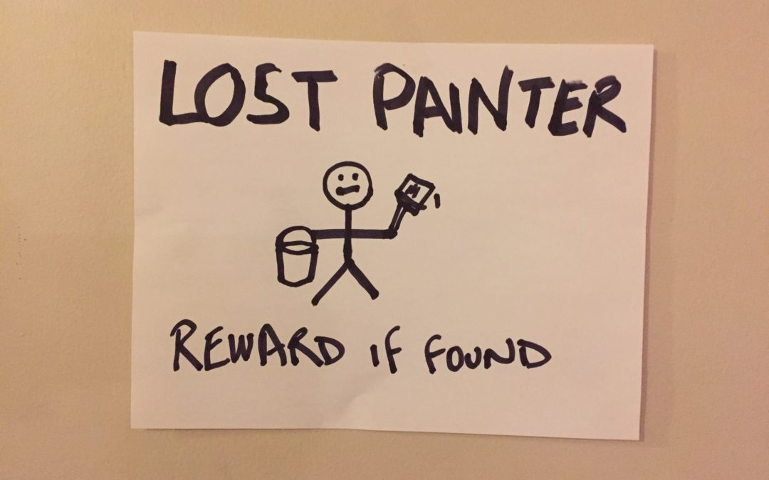 My @#$#&*! painter never showed up!!!! How do I find a reliable painter?